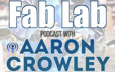 "Fab Lab Ep: 1 – ""Fab Lab Launch with Aaron Crowley"""